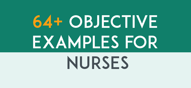 64+ Resume Objective Examples for Nurses