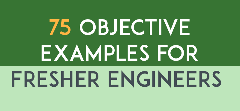 Resume Objective Examples for Fresher Engineers