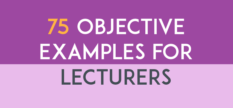 75 Resume Objective Examples for Professors