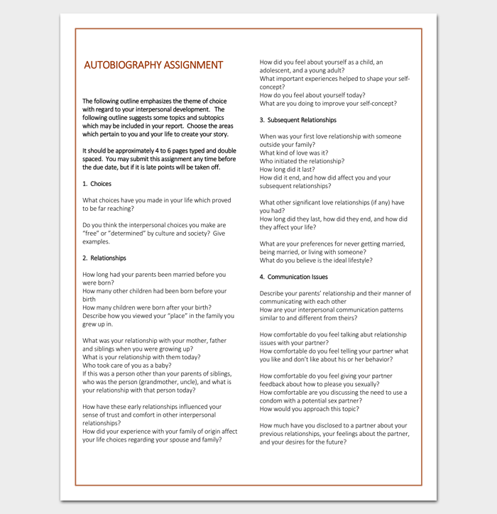 autobiography writing outline A biography outline sets out a framework for writing a business biography or the story of someone's life an autobiography outline provides the framework to write the story of your own life steps in writing a true story of someone's life include researching the person's life and constructing a.